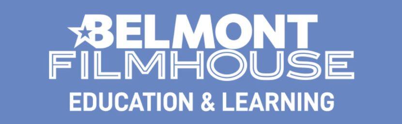 Belmont film house Education & learning